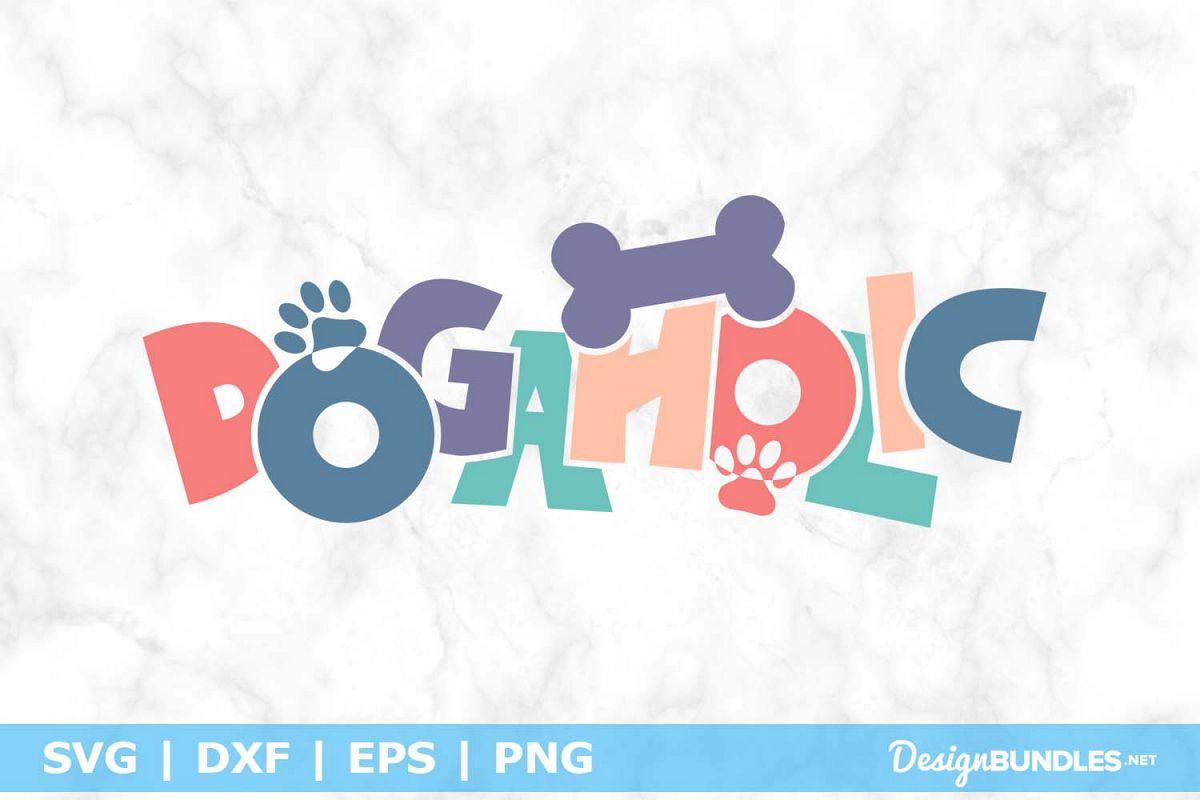 Dogaholic SVG File example image 1