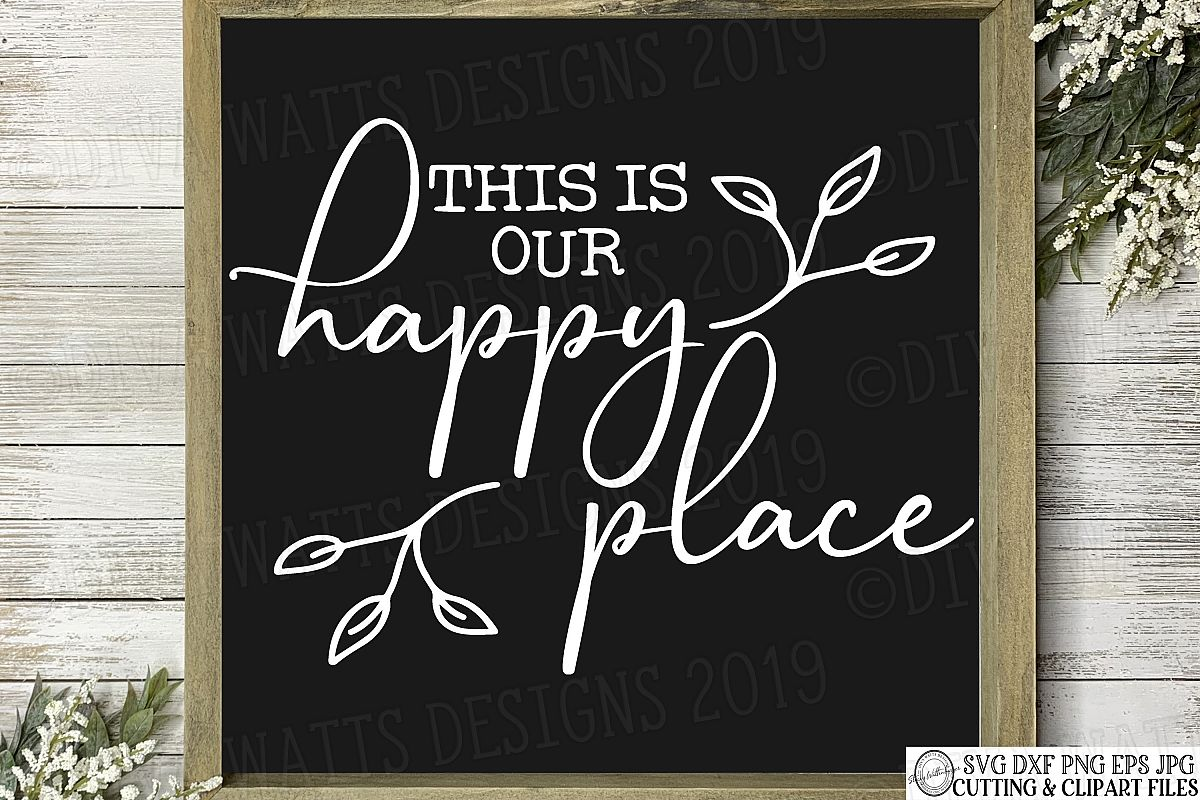 This Is Our Happy Place Farmhouse Fixer Upper Cutting File example image 1