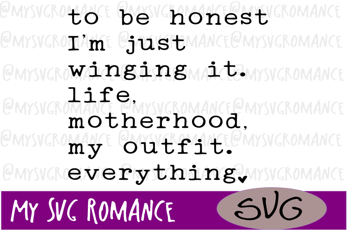 I'm Just Winging It. Life, Motherhood, My Outfit...- SVG example image 1