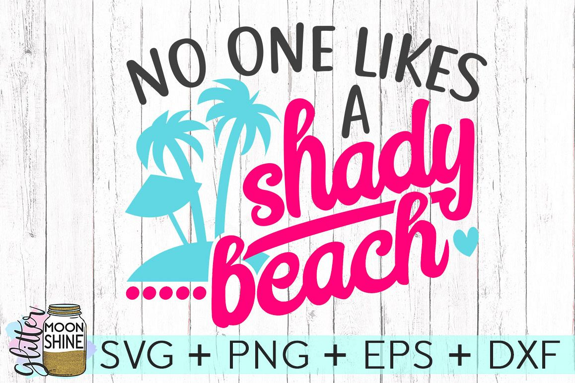 2786a595df No One Likes A Shady Beach SVG DXF PNG EPS Cutting Files example image 1