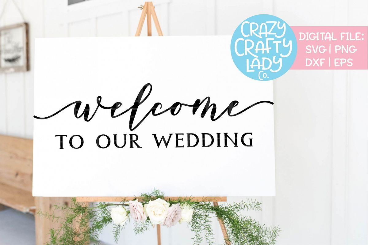Welcome to Our Wedding SVG DXF EPS PNG Cut File example image 1