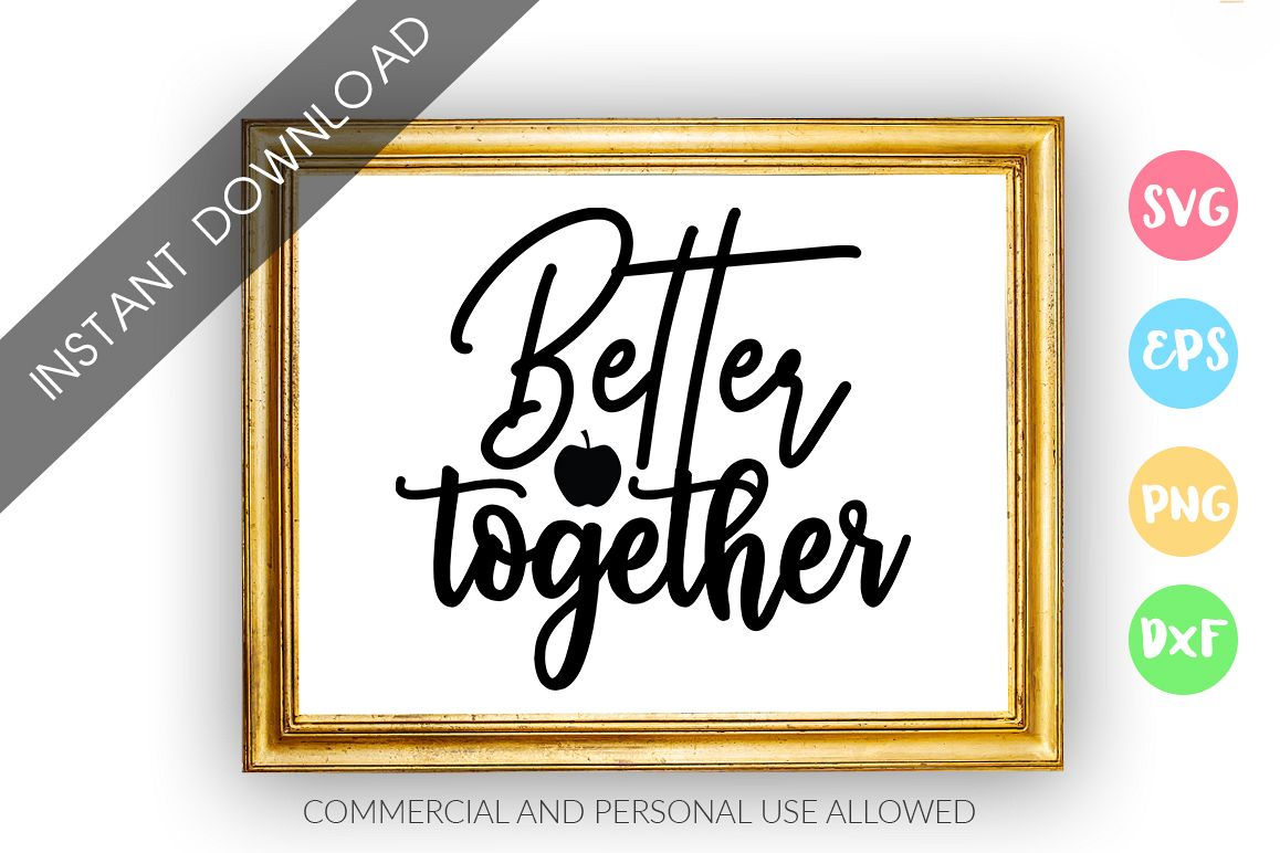 Better together SVG Design example image 1