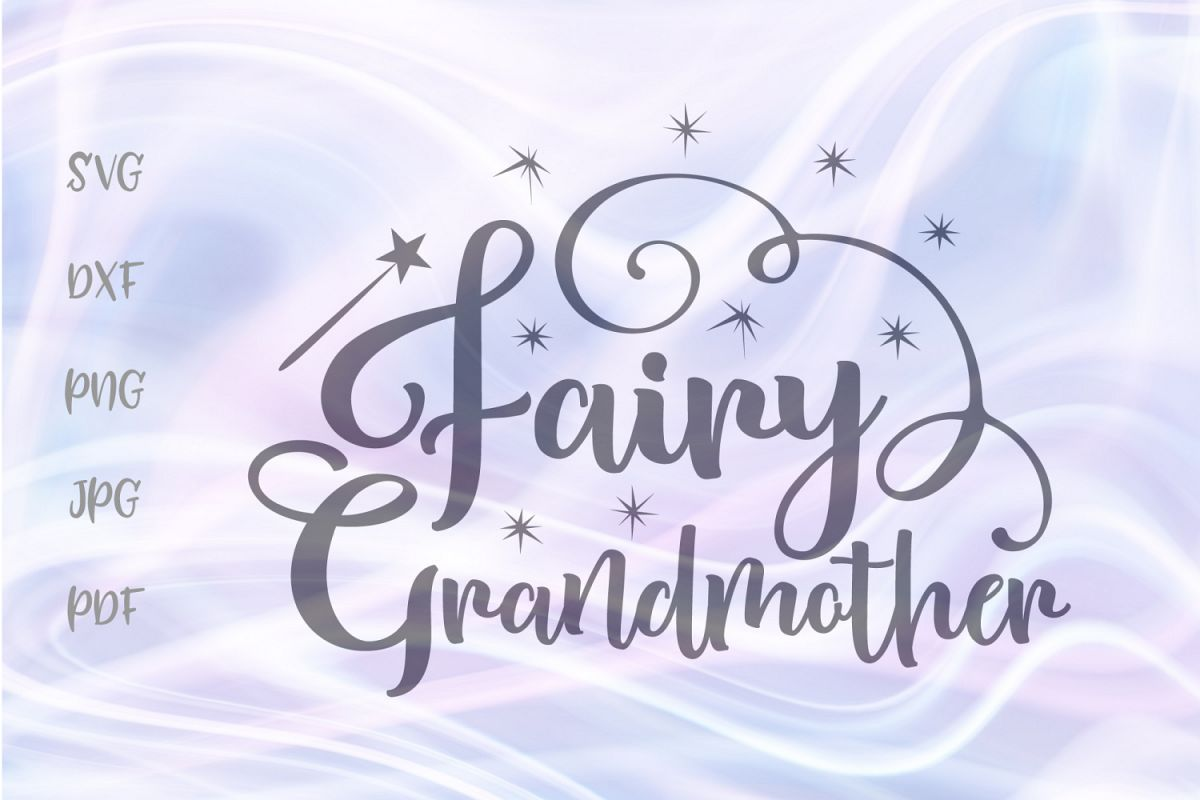 Fairy Grandmother Cut File Family Granny SVG DXF PDF PNG JPG example image 1
