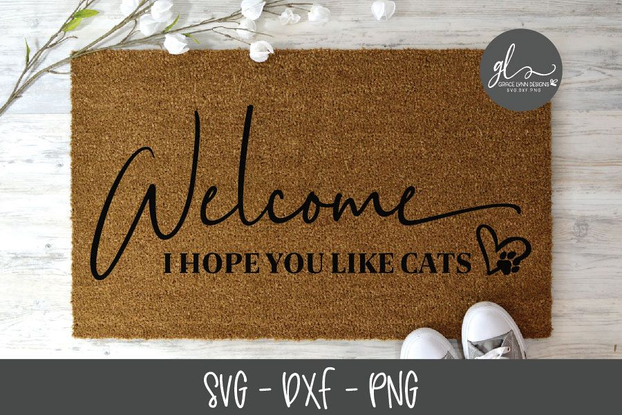 Welcome I Hope You Like Cats - SVG Cut File example image 1