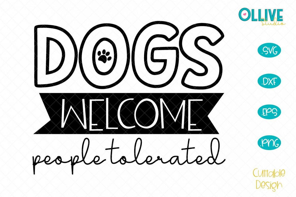 Dogs Welcome, People Tolerated Sign SVG example image 1