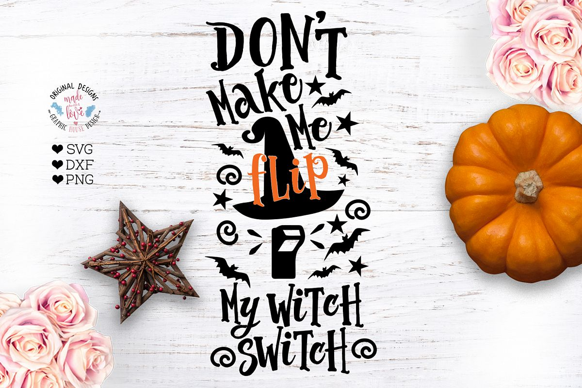 Dont Make Me Flip My Witch Switch - Halloween Cut File example image 1