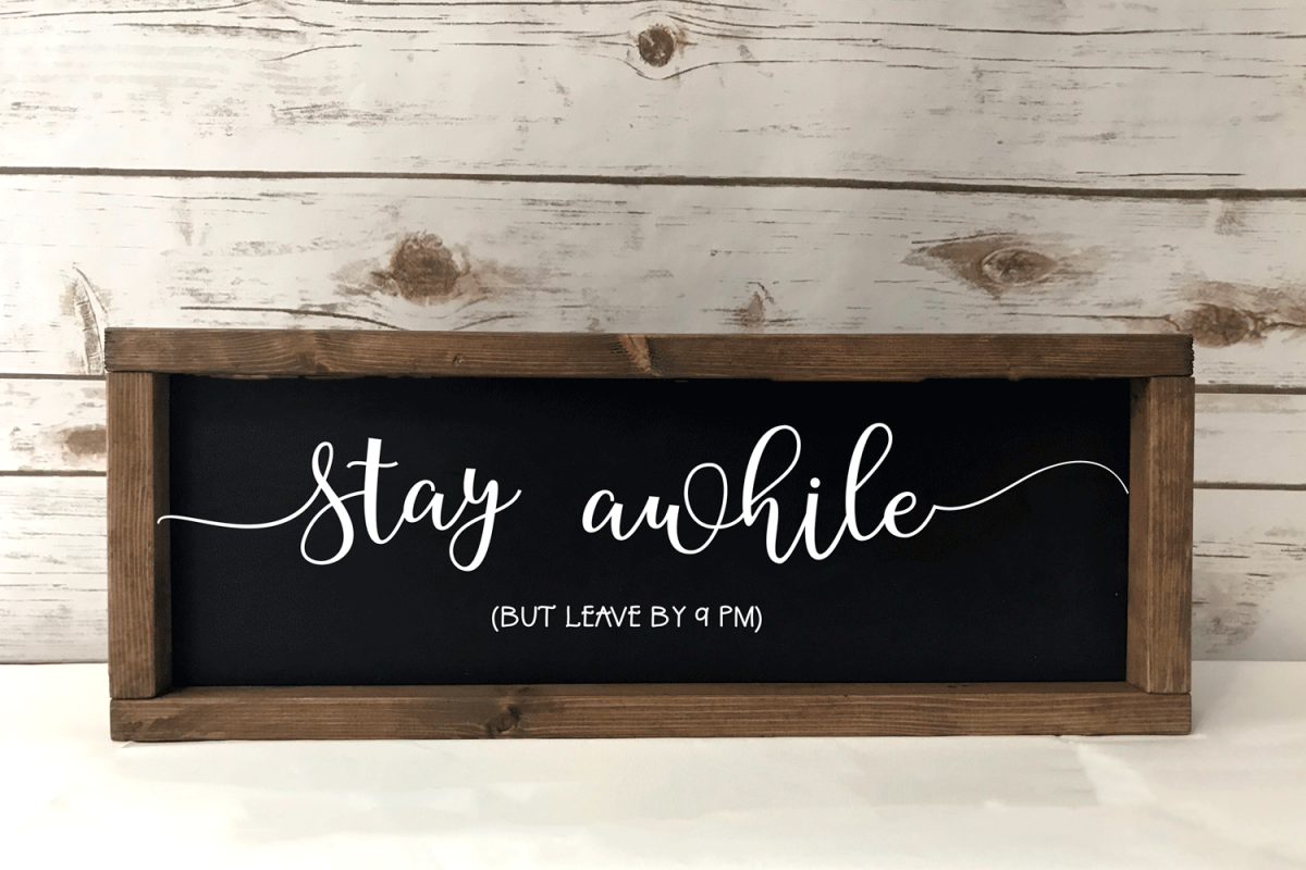 f2b105a845fa7 Stay Awhile - Funny Wood Sign SVG