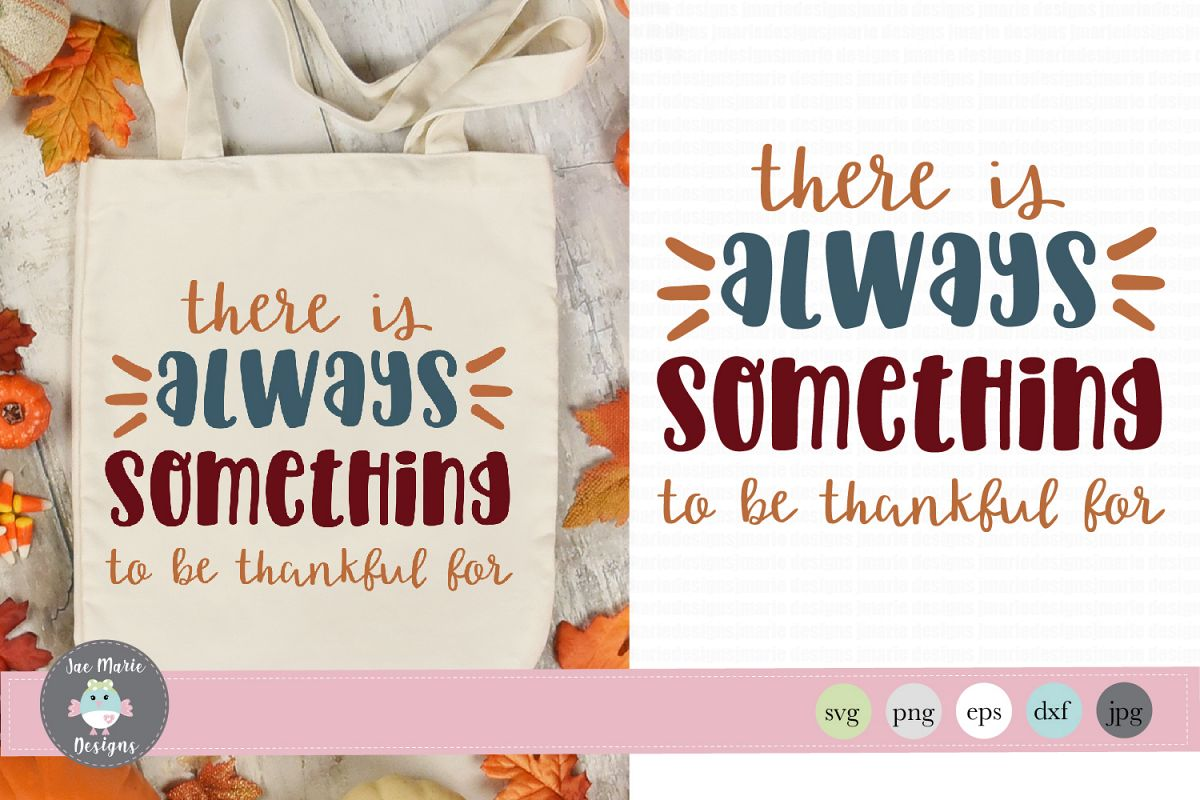 Always something to be thankful for svg, thanksgiving svg example image 1