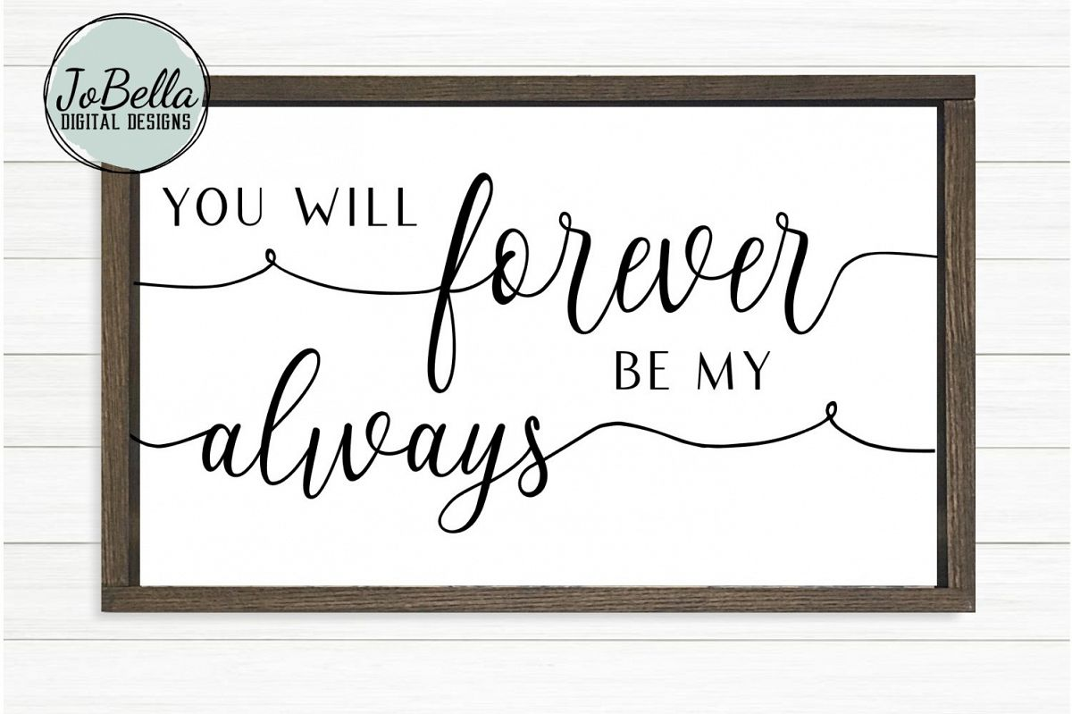 You Will Forever Be My Always SVG and Printable example image 1
