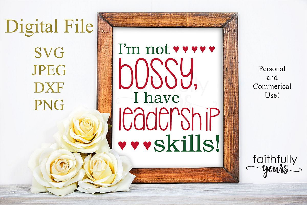 I'm not bossy, I have leadership skills. SVG sarcastic funny example image 1