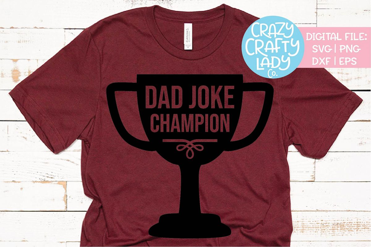 cc357bbd0 Dad Joke Champion Father's Day SVG DXF EPS PNG Cut File example image 1