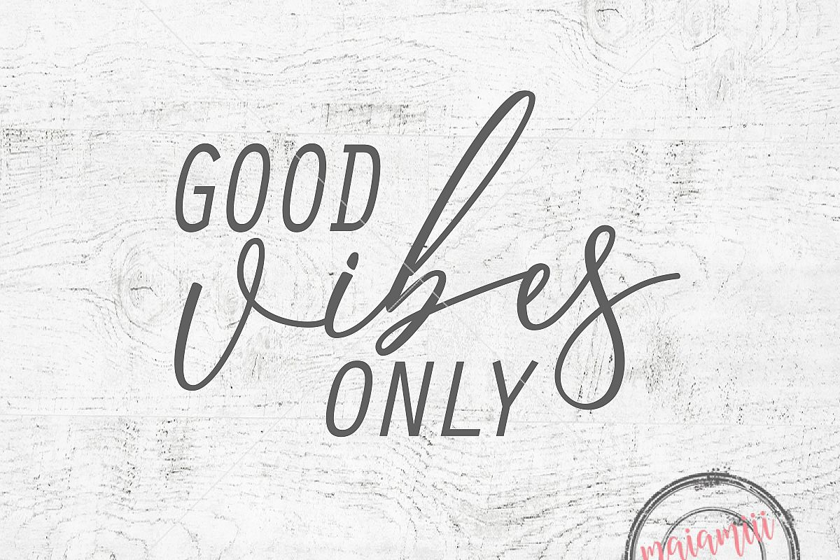 good vibes only svg good vibes only cri design bundles