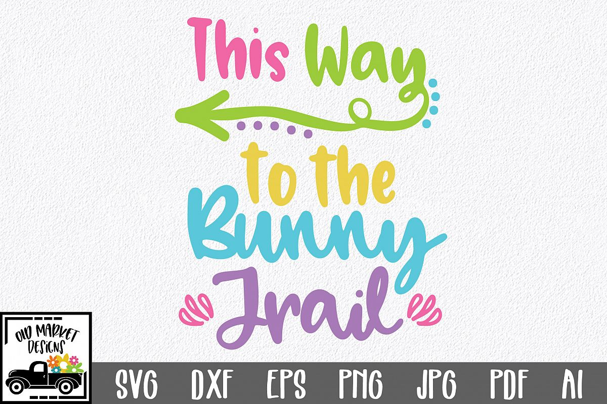 Easter SVG Cut File - This Way to the Bunny Trail SVG DXF example image 1