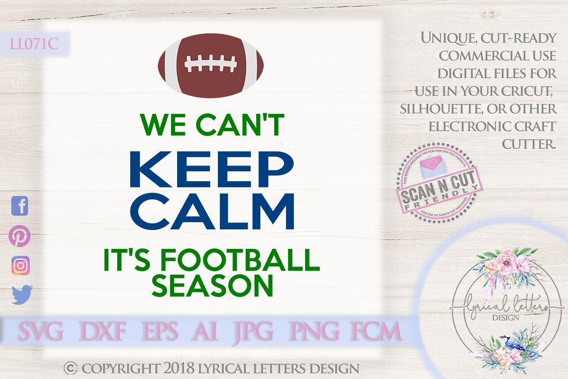 We Can't Keep Calm It's Football Season Football SVG LL071C example image 1