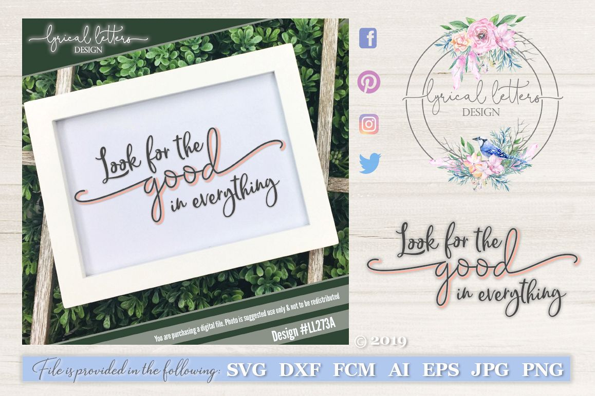 NEW! Look For The Good In Everything SVG DXF LL273A example image 1