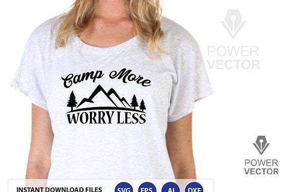 Camp More Worry Less Svg File. Adventure T shirt, Tote Bag Cut Files svg, dxf, png, eps for cameo, cricut example image 1