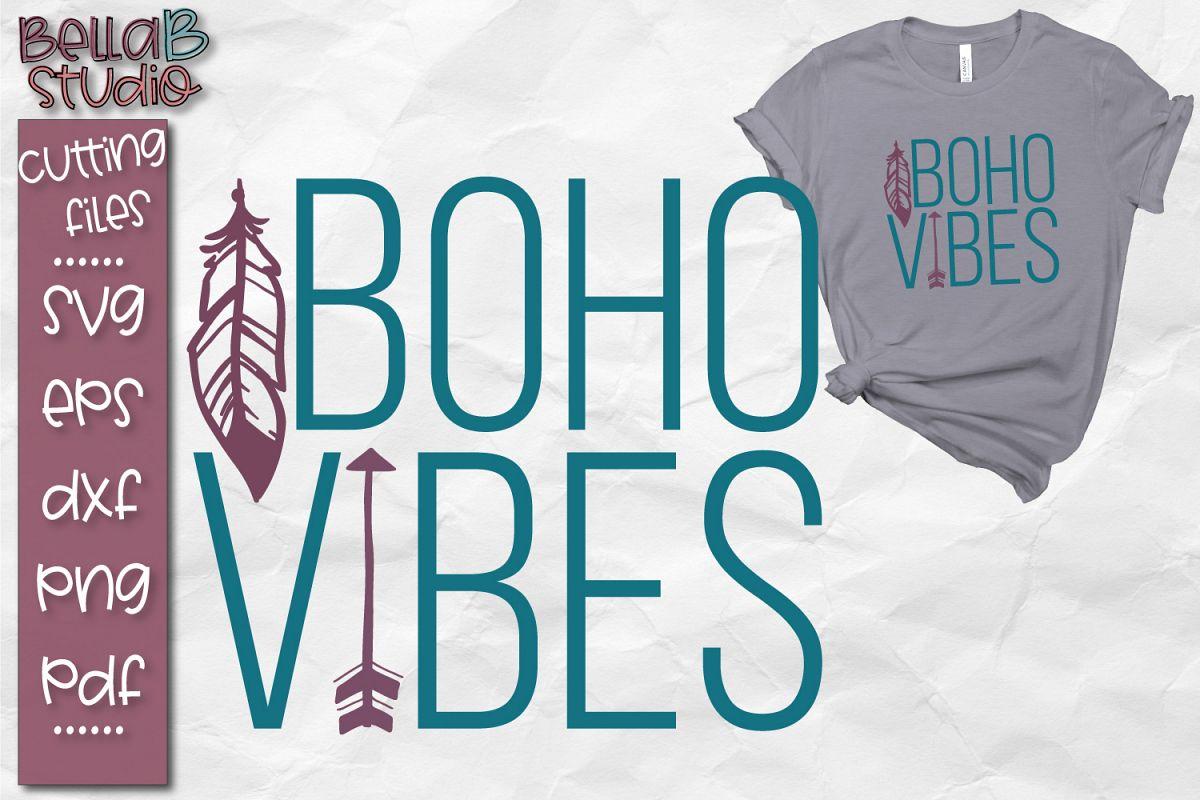 Boho Vibes SVG, Boho SVG File, Tribal, Feathers, Free Spirit example image 1