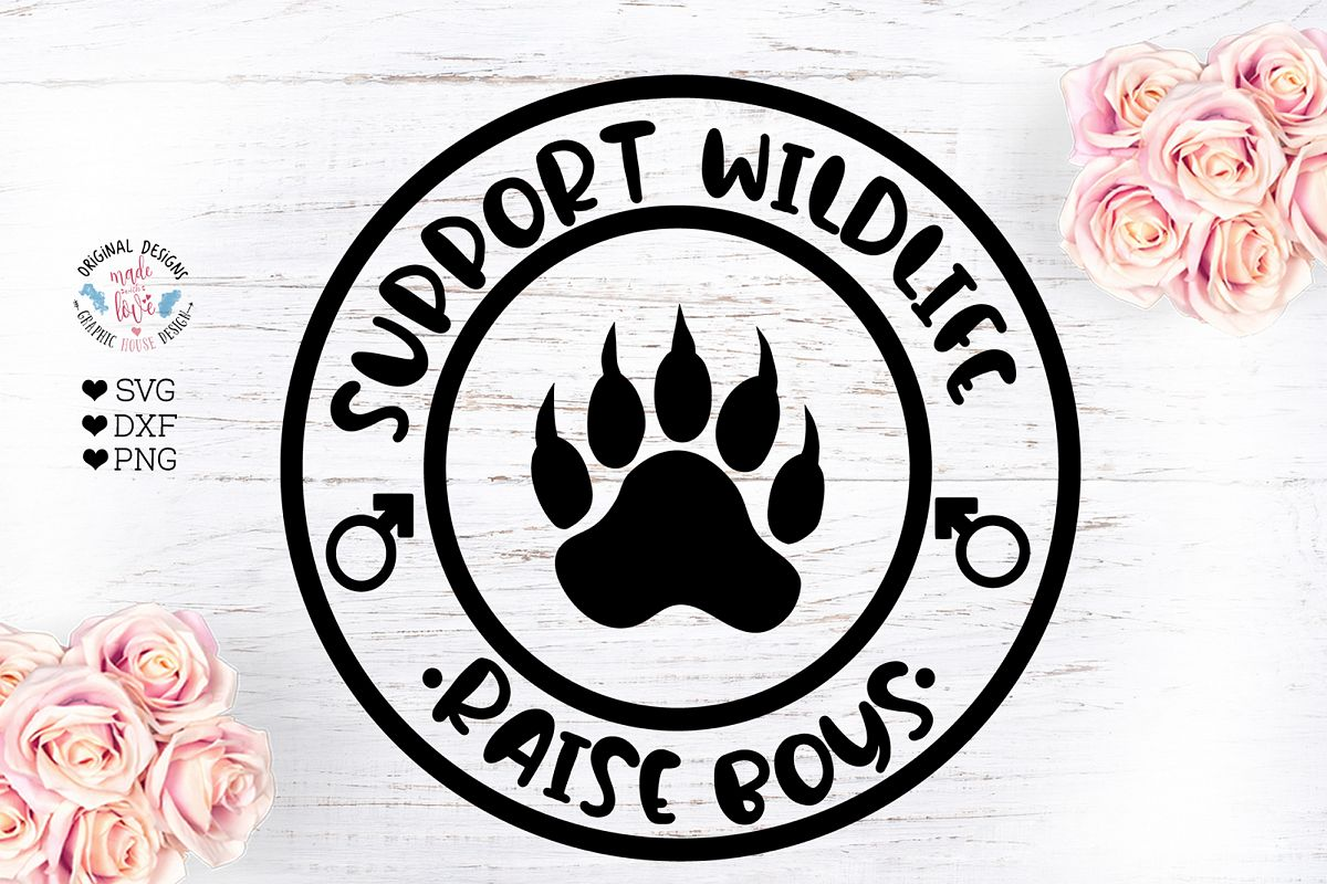 Support Wildlife Raise Boys - Funny Mom Quote example image 1