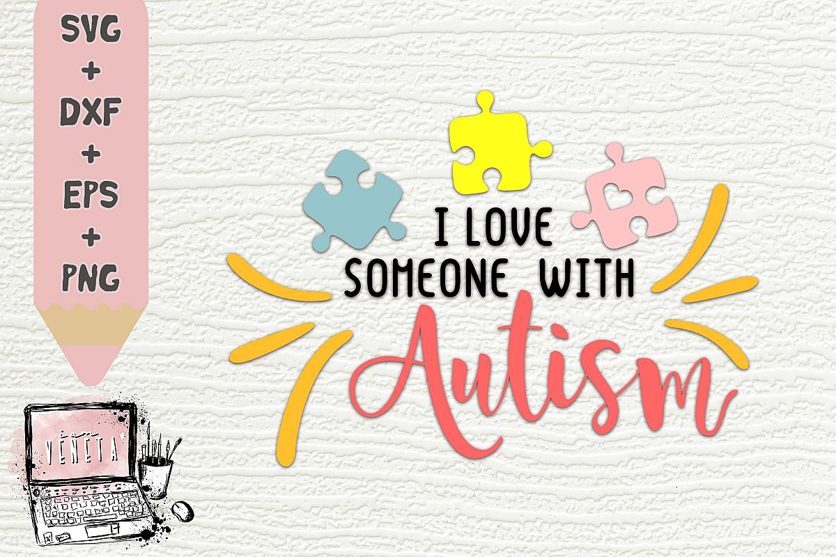 1498+ I Love Someone With Autism Svg SVG Design