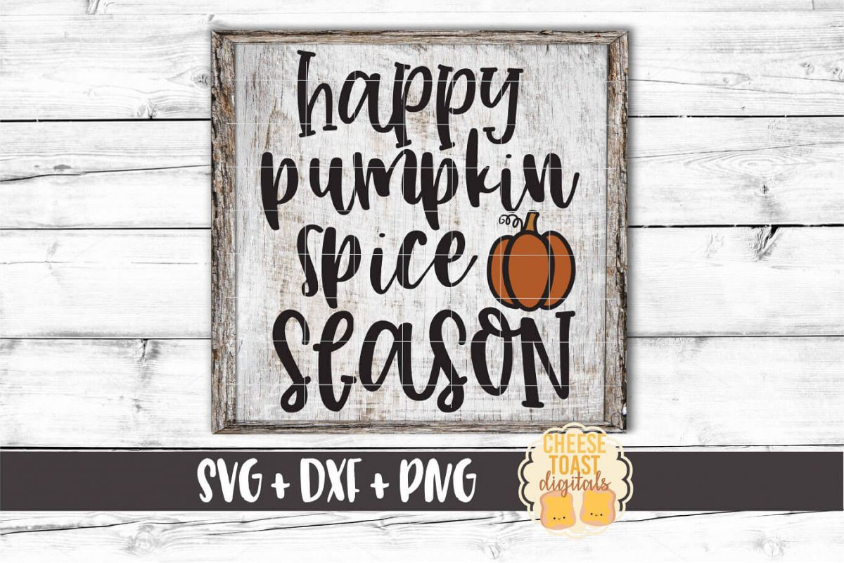 Happy Pumpkin Spice Season - Fall Sign SVG PNG DXF Cut Files example image 1