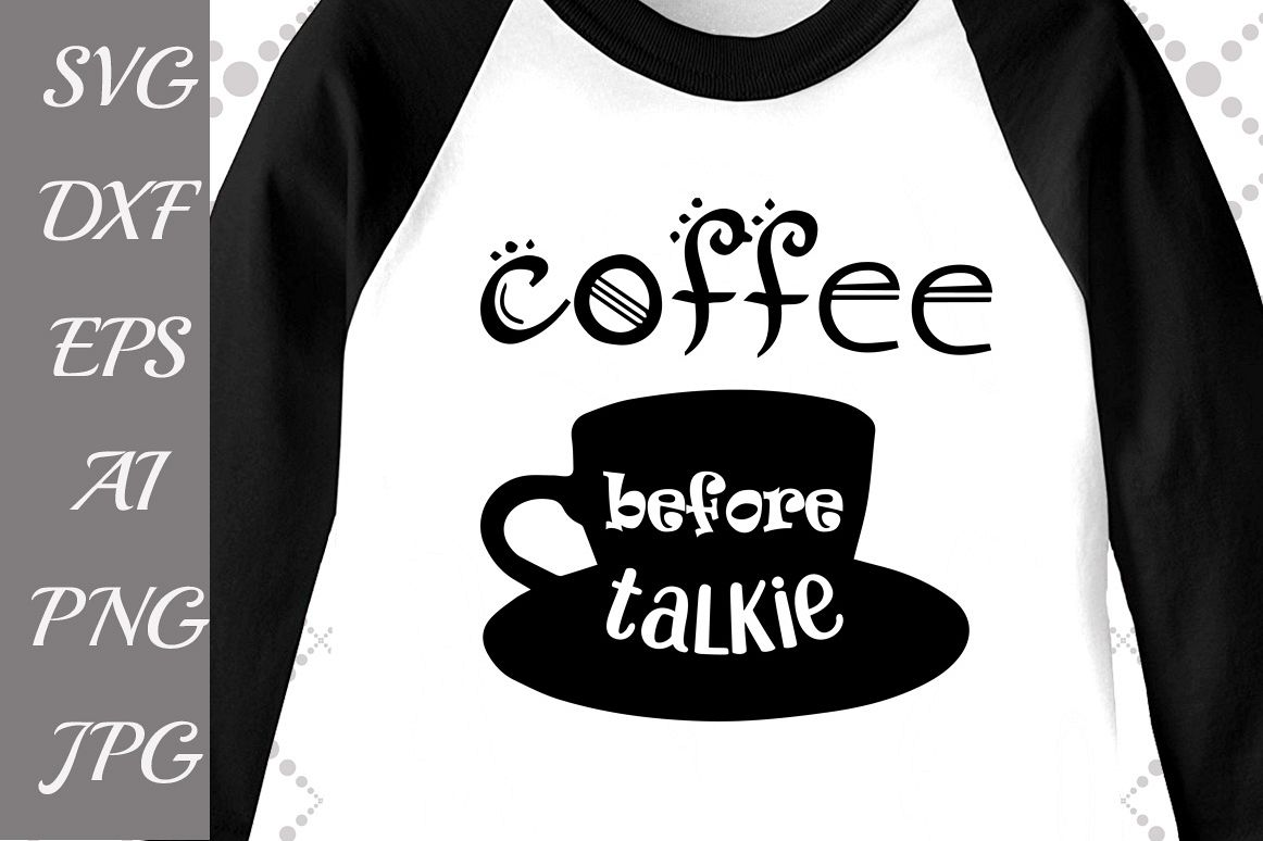 Coffee before talkie Svg example image 1