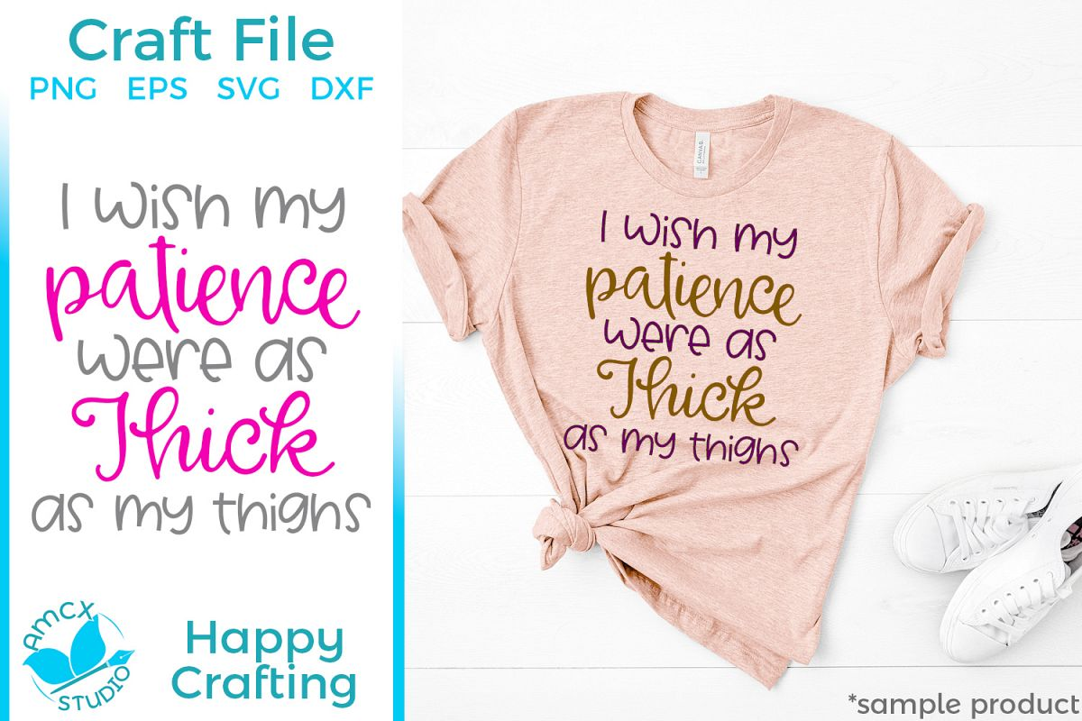 Thick Thighs , Zero Patience - A Funny Craft File example image 1