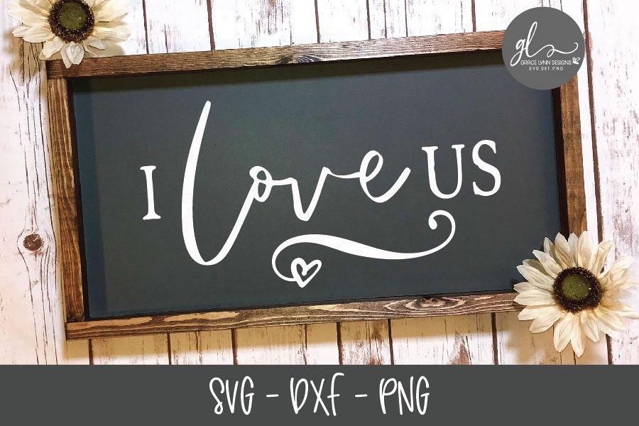 I Love Us - SVG Digital Cut File example image 1