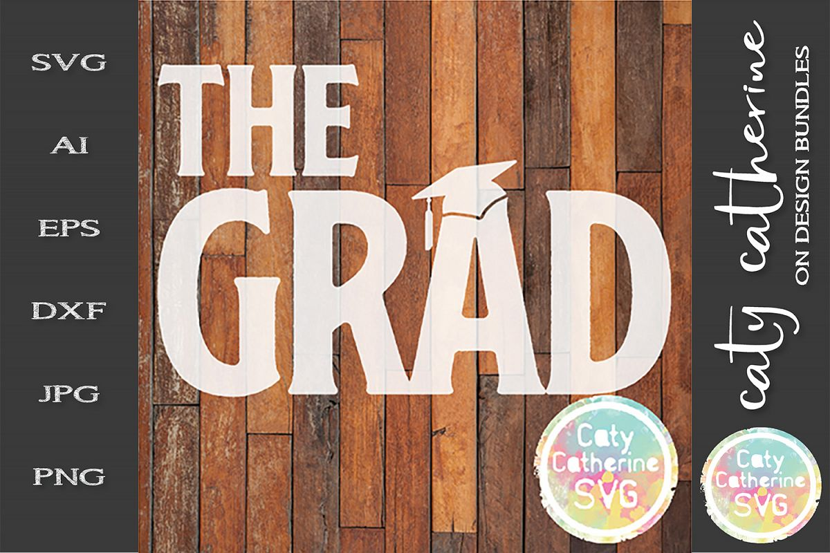 The Grad Graduation SVG Cut File example image 1