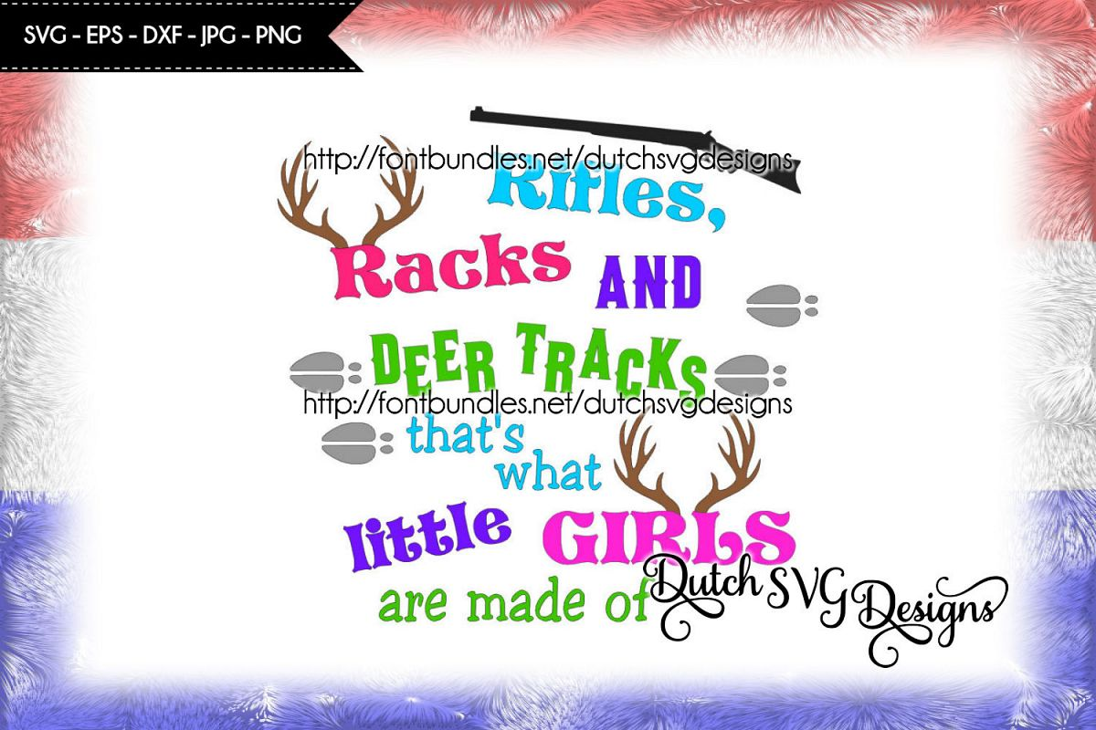 Text cutting file Girls, for Cricut & Silhouette, girl svg, rifles racks deer tracks, that's what little girls are made of, rifle svg, rack svg example image 1