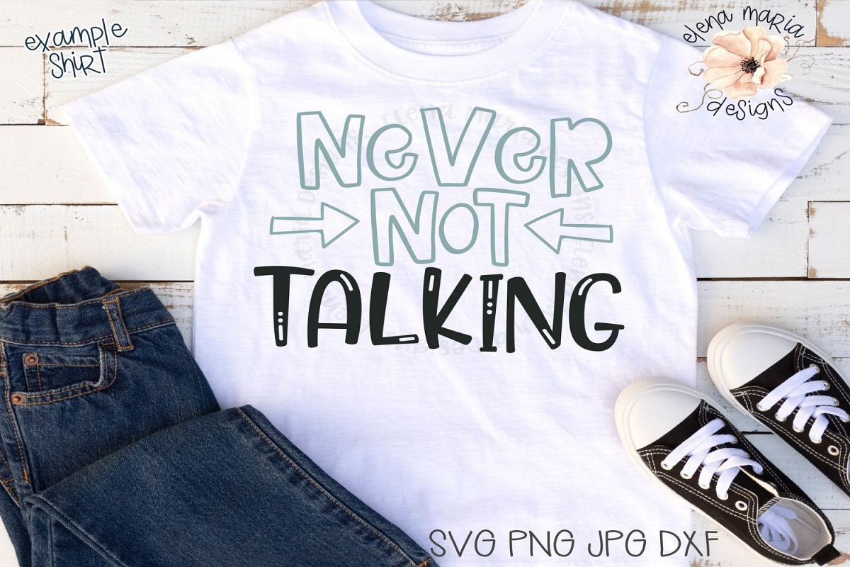 Toddler Humor Svg | Shirt Design | Never Not Talking Svg example image 1