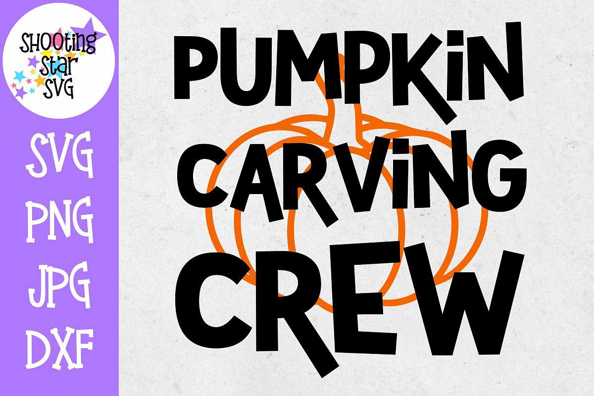 Pumpkin Carving Crew SVG - Pumpkin SVG - Halloween SVG example image 1