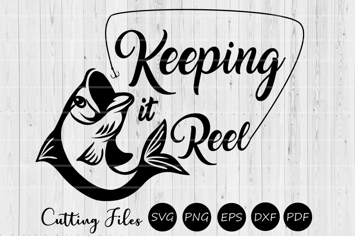 Keeping it reel   SVG cut file   fishing pun   example image 1