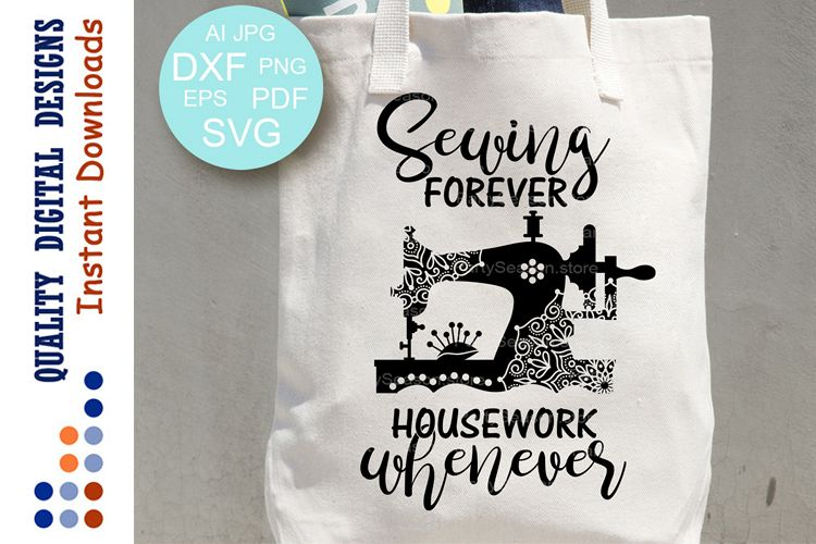 Sewing forever Housework whenever SVG file saying example image 1