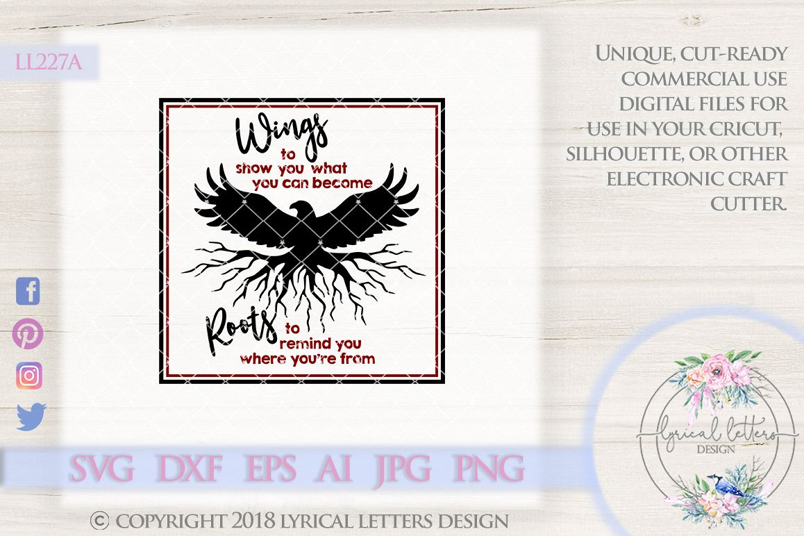 Wings To Show You What You Can Become Roots To Remind You Where You're From Eagle LL227A  SVG DXF EPS AI JPG PNG example image 1