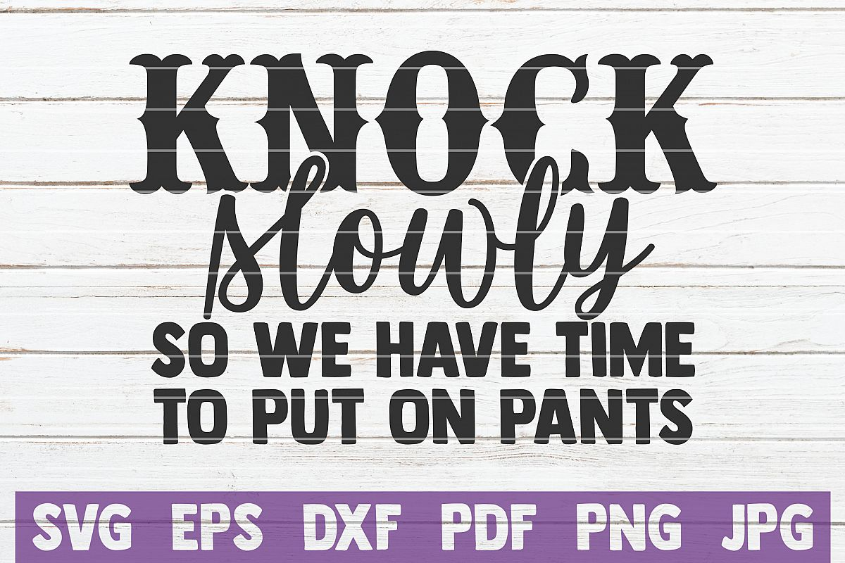 Knock Slowly So We Have Time To Put Pants On example image 1