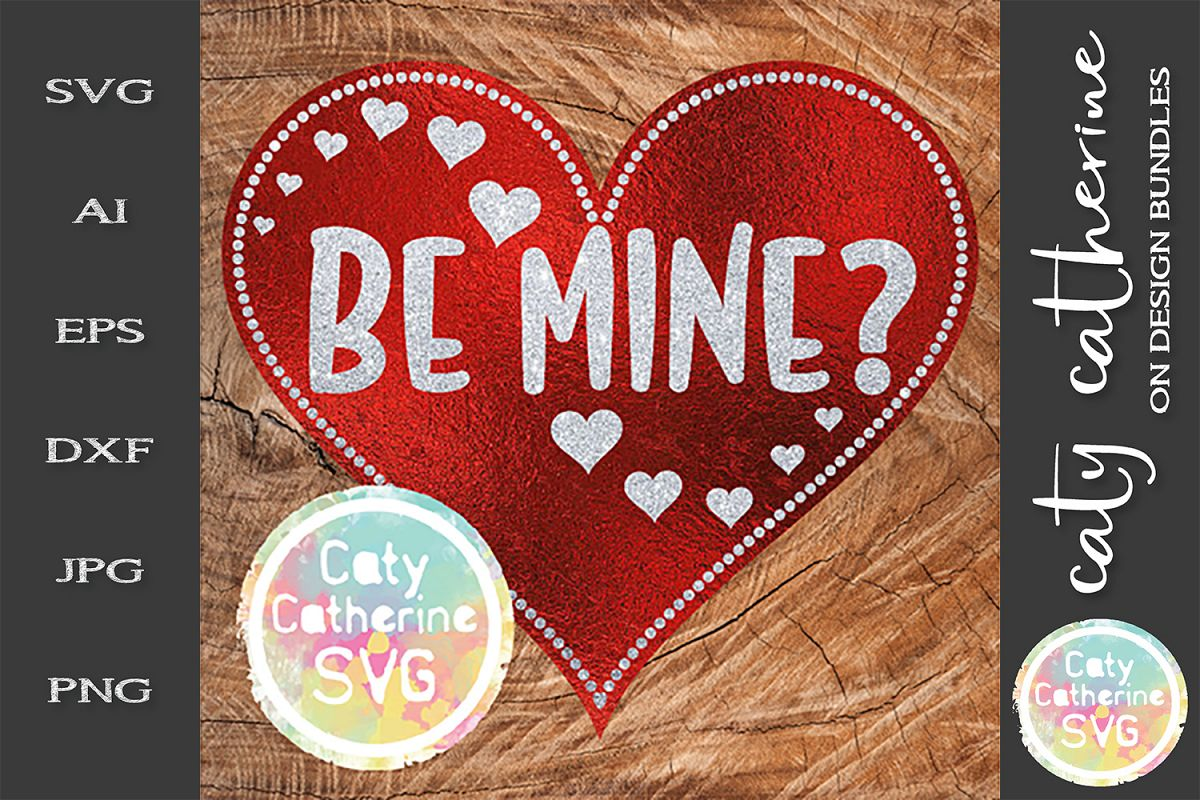 Be Mine? Valentine's Day Love Heart SVG Cut File example image 1