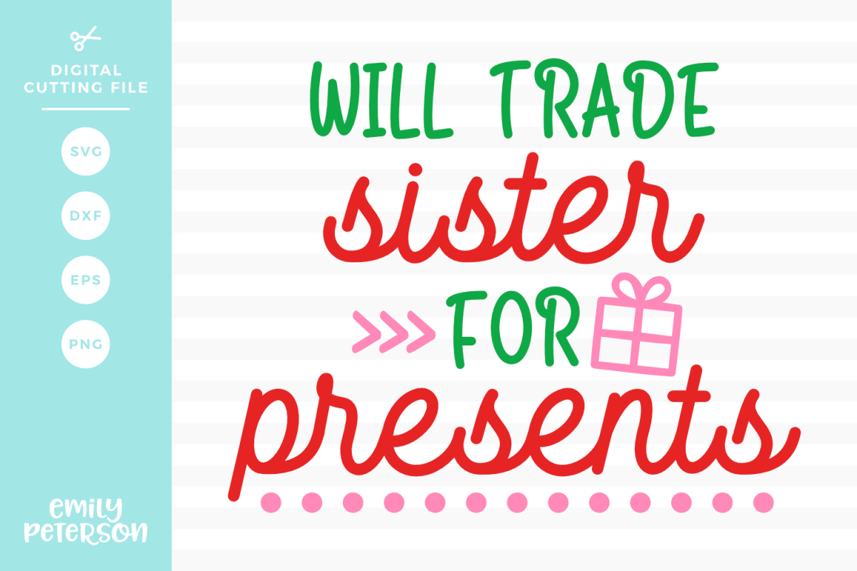 Will Trade Sister For Presents SVG DXF EPS PNG example image 1