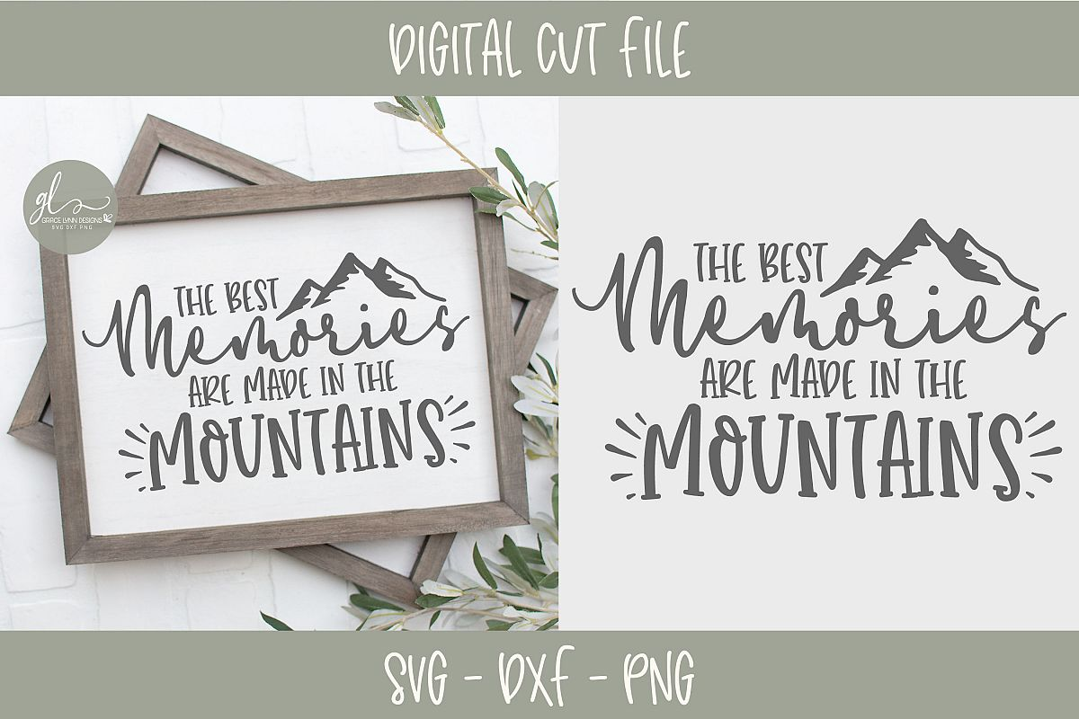 The Best Memories Are Made In The Mountains - SVG example image 1