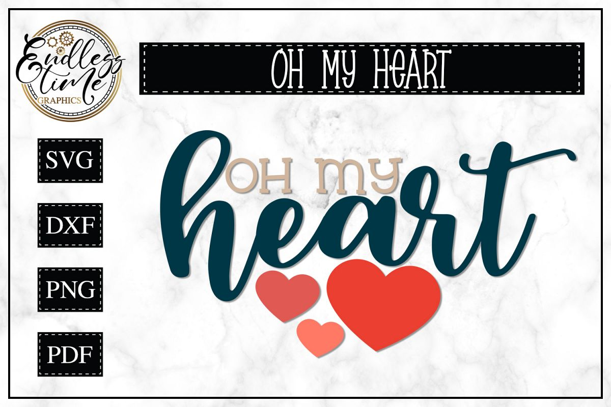 Oh My Heart - A Valentine's Day SVG example image 1