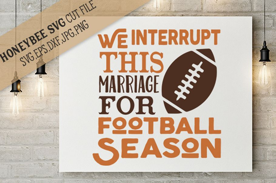 We Interrupt this Marriage for Football Season svg example image 1