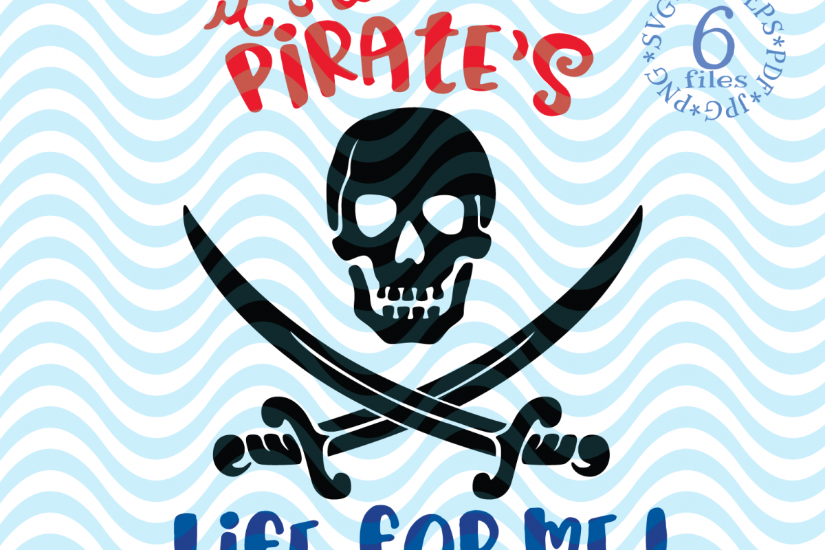 It's a Pirate's life for me SVG -Pirate life svg digital - example image 1