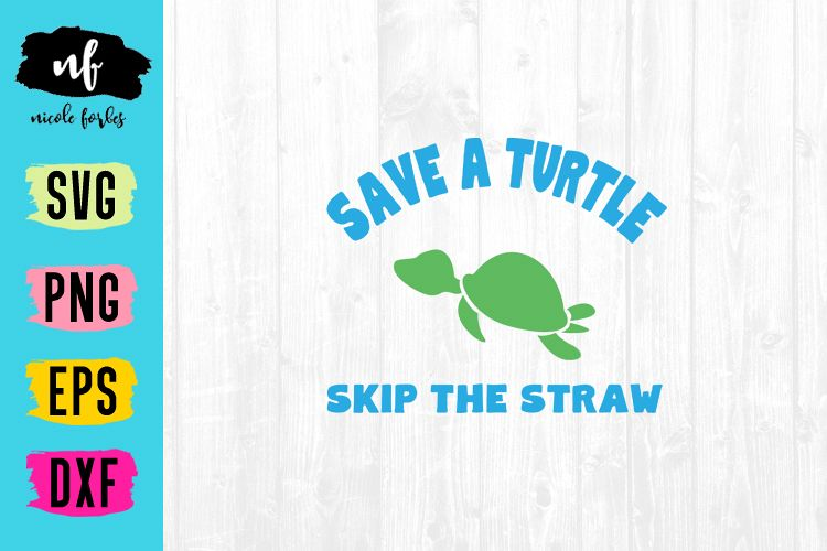 Save A Turtle Skip The Straw SVG Cut File example image 1