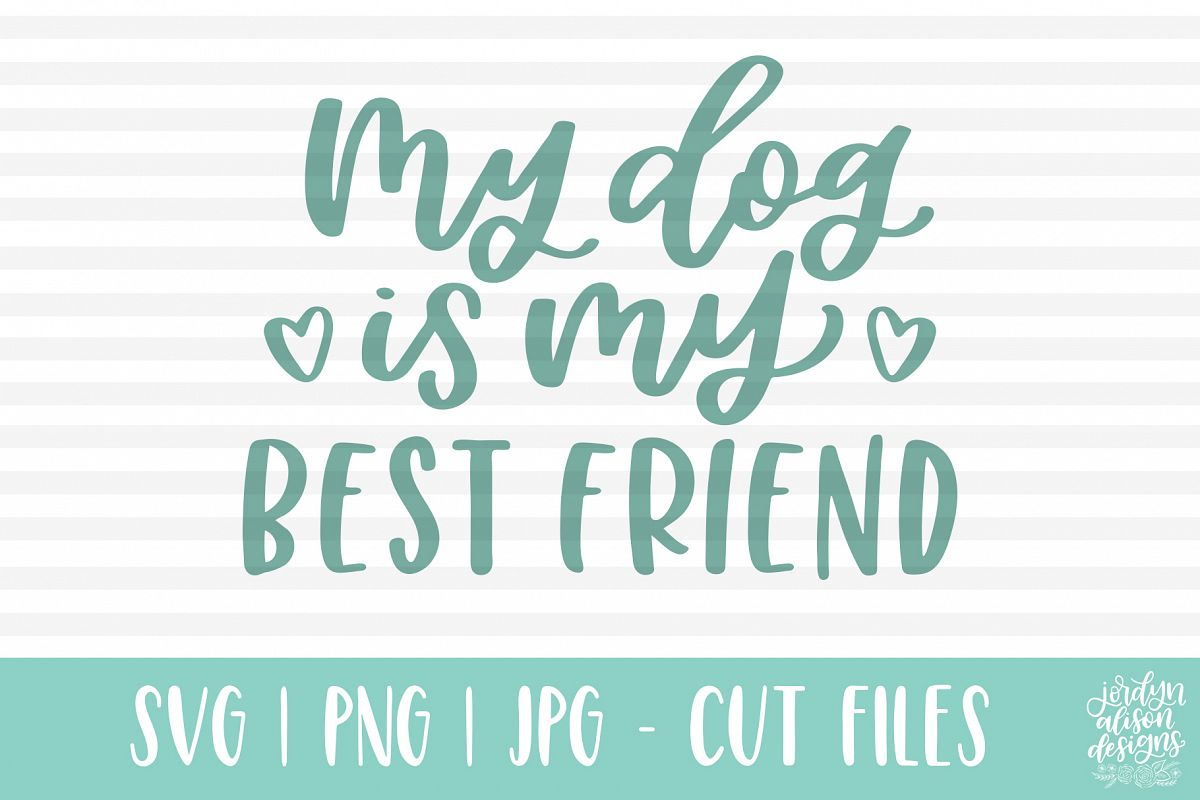 My Dog Is My Best Friend, Hand Lettered SVG Cut File example image 1