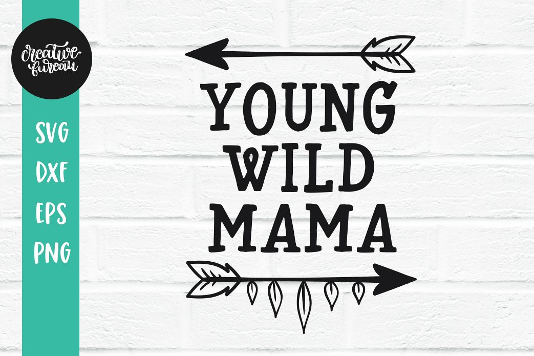 Young Wild Mama SVG DXF, Wild Family SVG Cutting Files example image 1