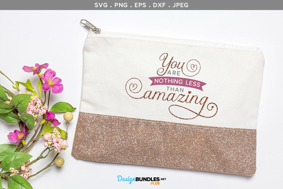 Mom, You Are Nothing Less Than Amazing - svg cut files example image 1