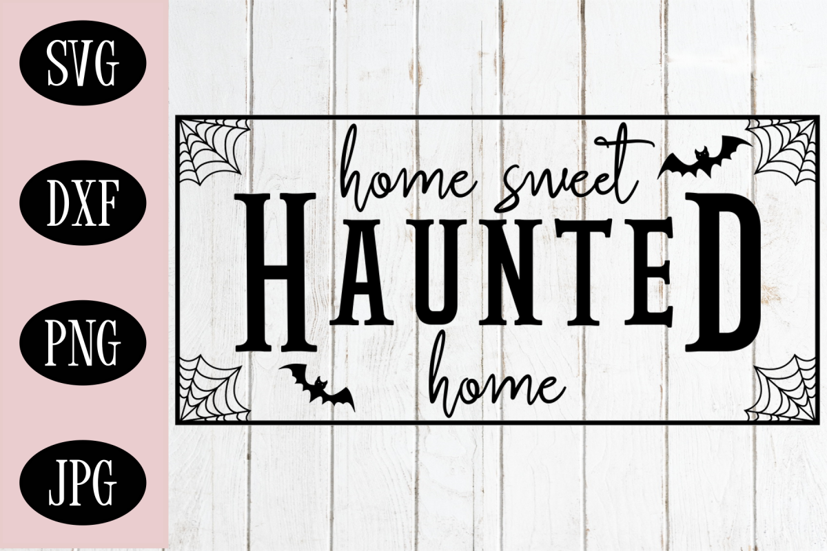 Home Sweet Haunted Home Halloween SVG Digital Cut File Sign example image 1
