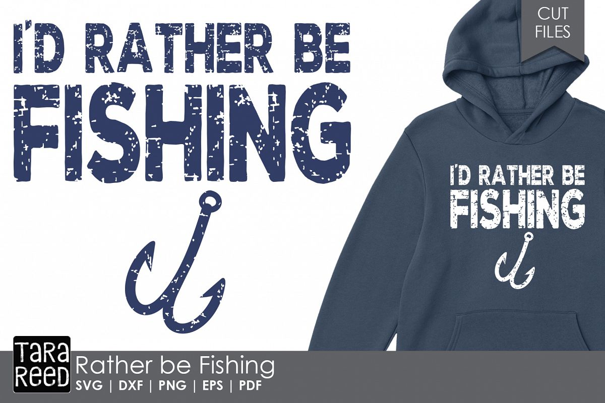 I'd Rather be Fishing - Fishing SVG and Cut Files example image 1
