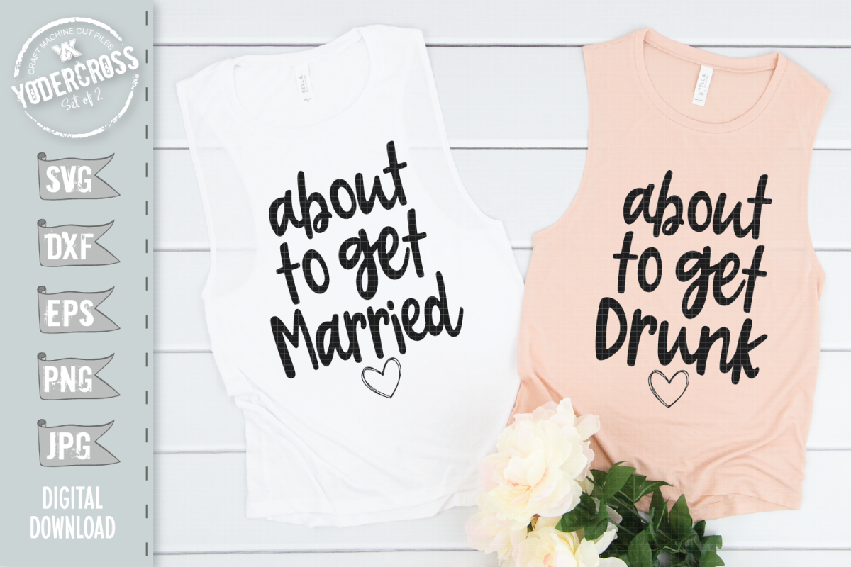 Bachelorette SVG Set, About to Get Married & Drunk example image 1