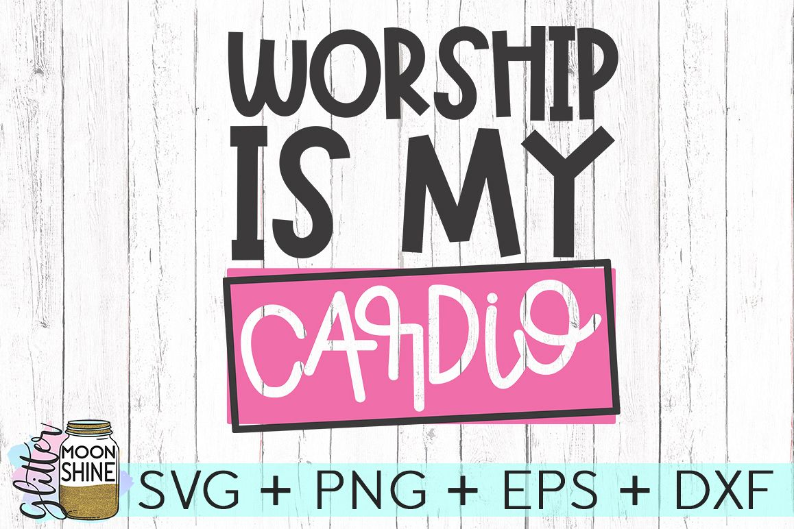 Worship Is My Cardio SVG DXF PNG EPS Cutting Files example image 1