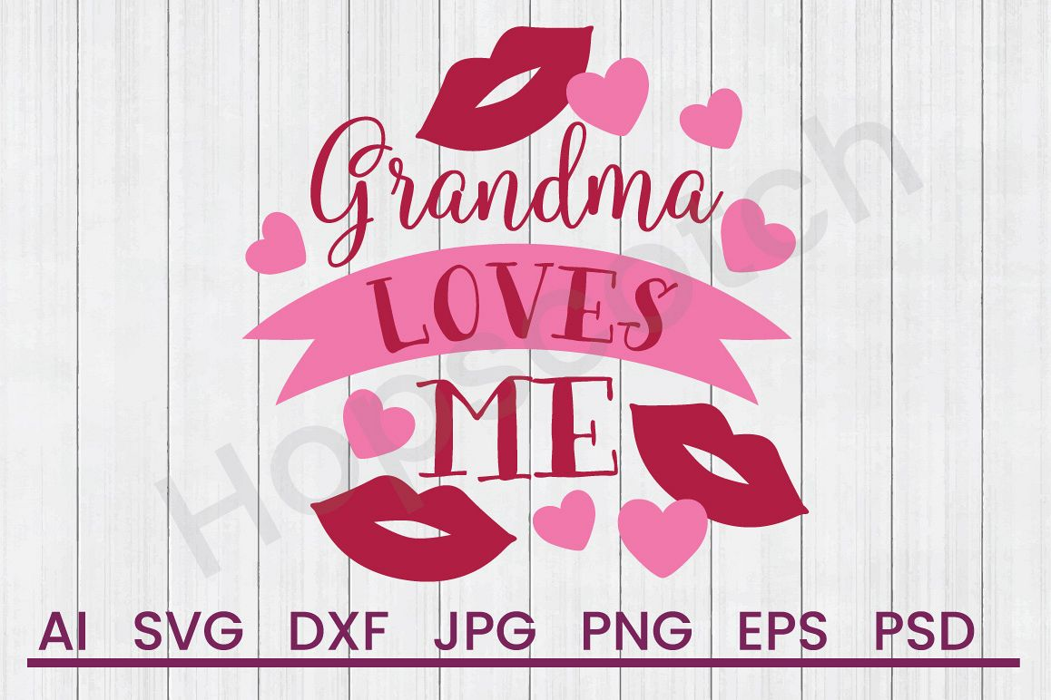 Kisses SVG, Grandma Loves Me SVG, DXF File, Cuttatable File example image 1